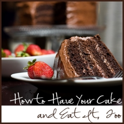 have-your-cake-and-eat-it-250