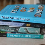 Thumbnail image for A Year of No Sugar, A Beautiful Mess, and more (What I've been reading!)