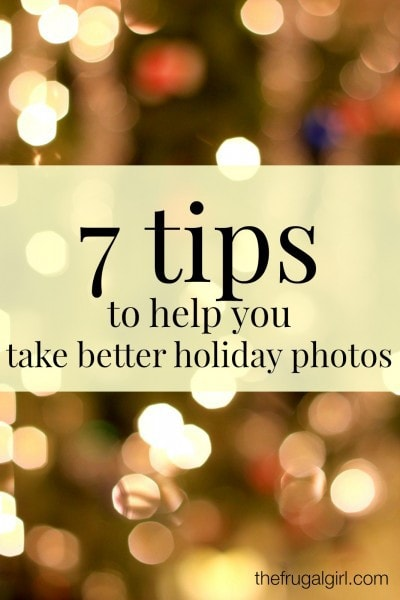 7 tips to help you take better holiday photos