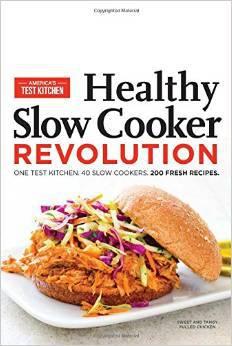 America's Test Kitchen Healthy Slow Cooker Revolution