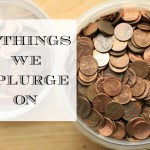 5 Things We Splurge On