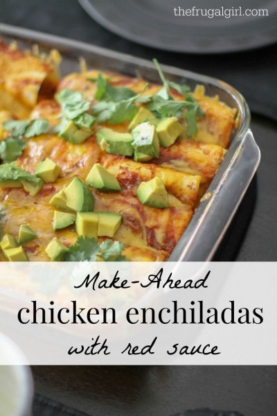Make Ahead Chicken Enchiladas With Red Sauce The Frugal Girl