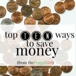 Top Ten Ways to Save Money