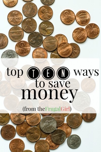 Top Ten Ways to Save Money - The Frugal Girl