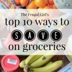 My Top Ten Ways To Save On Groceries