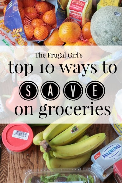 Top 10 Ways to Save on Groceries | The Frugal Girl