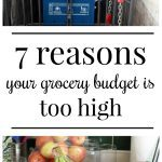 7 reasons your grocery budget is too high