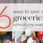 6 ways to save on groceries without using coupons